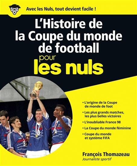 Histoire de la Coupe du monde de football pour les nuls(L')