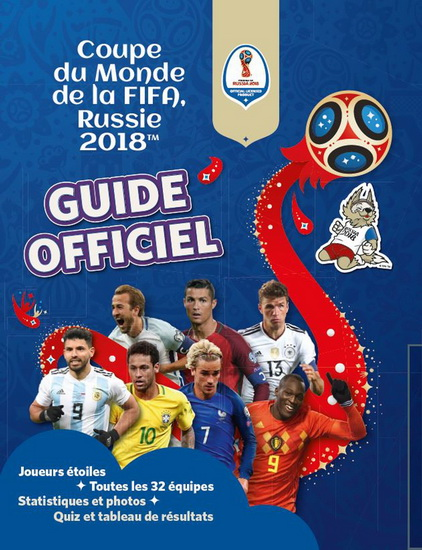 Coupe du monde de la FIFA, Russie 2018 : guide officiel