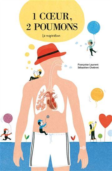 1 coeur, 2 poumons : la respiration