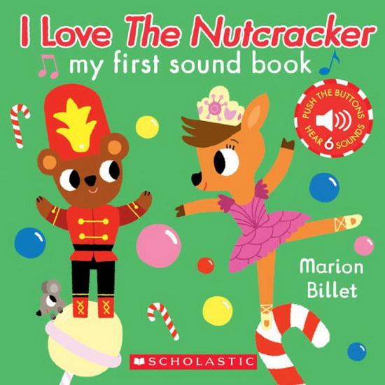I Love the Nutcracker : My First Sound Book