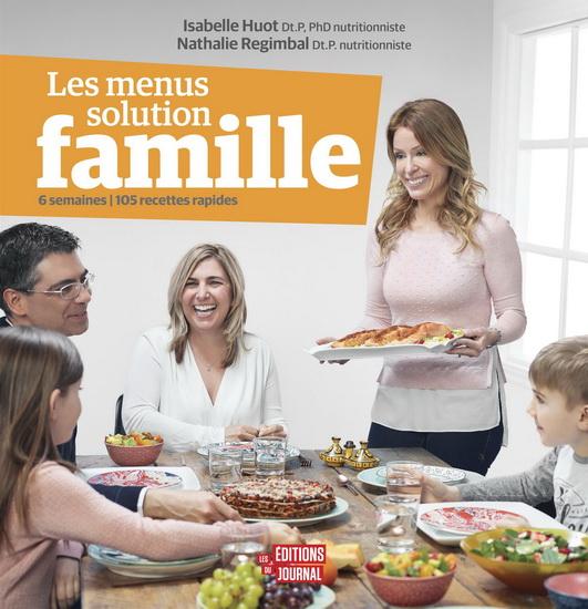Menus solution famille : 6 semaines, 105 recettes rapides(Les)