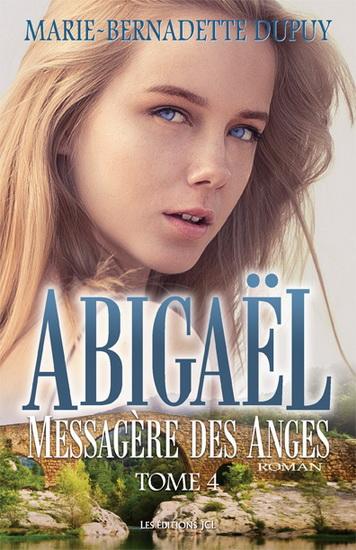 Abigaël : messagère des anges T.04