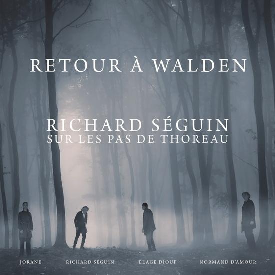 Retour à Walden – Richard Séguin sur les pas de Thoreau