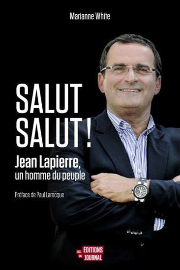 Salut salut ! : Jean Lapierre, un homme du peuple