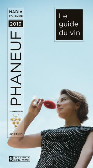 Guide du vin Phaneuf 2019(Le)