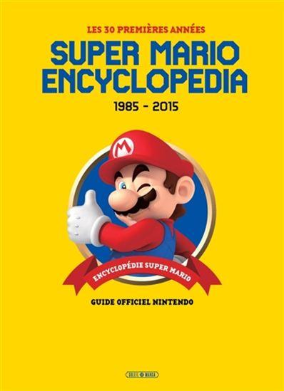 Super Mario encyclopedia : 1985-2015, les 30 premières années : guide officiel Nintendo