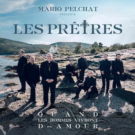 Mario Pelchat présente: Les Prêtres - Quand les hommes vivront d'amour