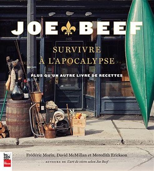 Joe Beef : survivre à l'apocalypse : plus qu'un autre livre de recettes